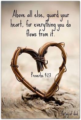 Above all else guard your heart, for everything you do flows from it. picture