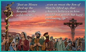 An amazing picture of Moses lifting up the serpent and image of Jesus lifted up